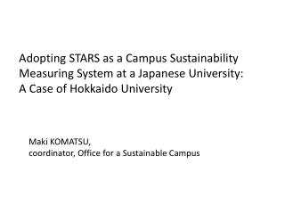 Adopting STARS as a Campus Sustainability  Measuring System at a Japanese University:  A Case of Hokkaido University