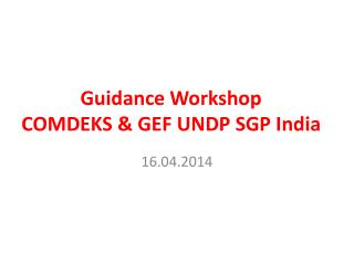 Guidance Workshop COMDEKS & GEF UNDP SGP India