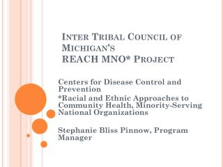 Inter Tribal Council of Michigan's  REACH MNO* Project