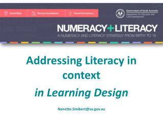 Addressing Literacy  in context  in  Learning  Design Nanette.Smibert@sa.gov.au