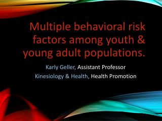 Multiple behavioral risk factors among youth & young adult populations.