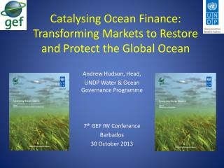 Catalysing  Ocean Finance:  Transforming Markets to Restore  and Protect the Global Ocean
