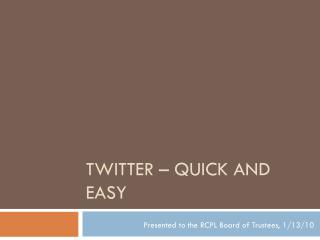 Twitter � Quick and Easy