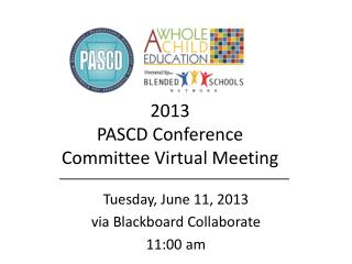 2013 PASCD Conference  Committee Virtual Meeting