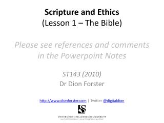 Scripture and Ethics (Lesson 1 – The Bible ) Please see references and comments in the  Powerpoint  Notes