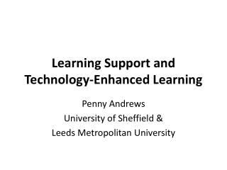 Learning Support and Technology-Enhanced  Learning