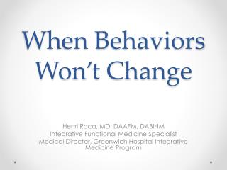When Behaviors Won't Change