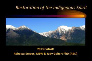 Restoration of the  Indigenous  Spirit