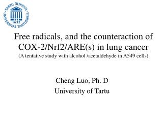 F ree  radicals, and the counteraction of COX-2/Nrf2/ARE(s) in lung cancer (A tentative study with a lcohol  /acetaldeh