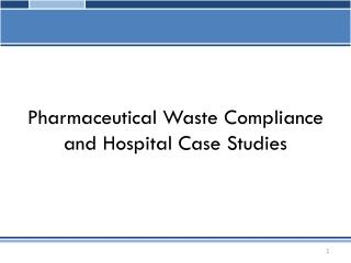 Pharmaceutical Waste Compliance and Hospital Case Studies