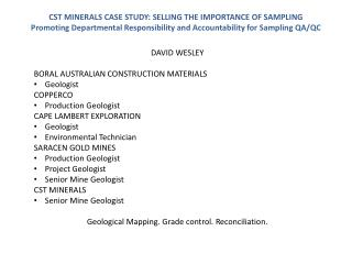 CST MINERALS CASE STUDY: SELLING THE IMPORTANCE OF SAMPLING Promoting Departmental Responsibility and Accountability fo