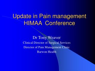 update in pain management himaa  conference