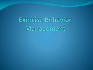 Exercise Behavior Management