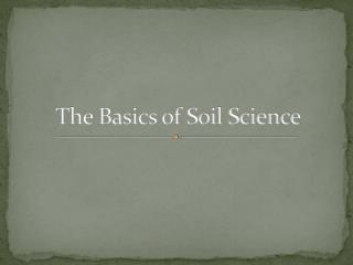 The Basics of Soil Science