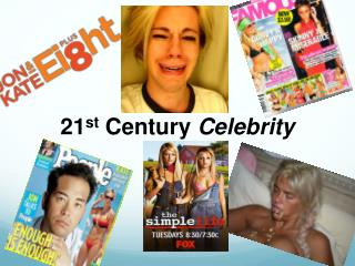 21 st  Century  Celebrity