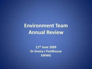 Environment  Team Annual Review