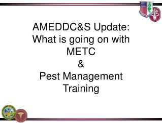 AMEDDC&S Update: What is going on with METC & Pest Management Training