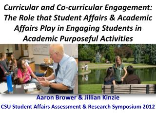 Aaron Brower & Jillian Kinzie CSU Student Affairs Assessment & Research Symposium 2012