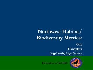 Northwest Habitat/ Biodiversity Metrics: