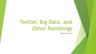 Twitter, Big Data, and Other Ramblings