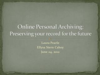 Online Personal Archiving:   Preserving your record for the future