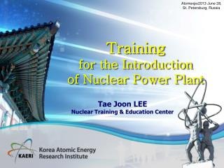 Tae  Joon  LEE Nuclear Training & Education Center