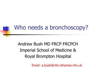 who needs a bronchoscopy