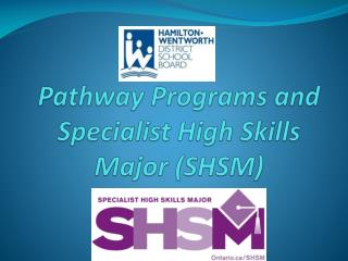 Pathway Programs and Specialist High Skills Major (SHSM)