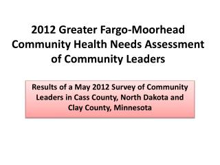 2012 Greater Fargo-Moorhead Community Health Needs Assessment of  Community Leaders