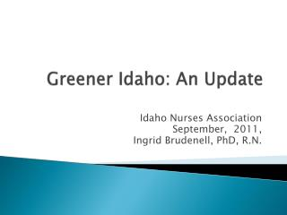Greener Idaho: An Update