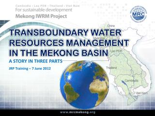 TRANSBOUNDARY WATER RESOURCES MANAGEMENT IN THE MEKONG BASIN