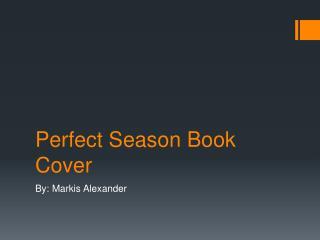 Perfect Season Book Cover