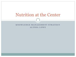 Nutrition at the Center