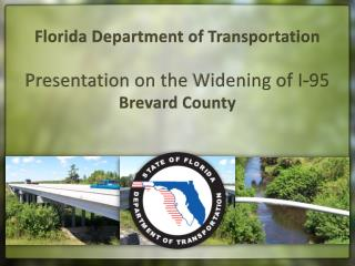 Florida Department of  Transportation Presentation on the  Widening  of I-95  Brevard County