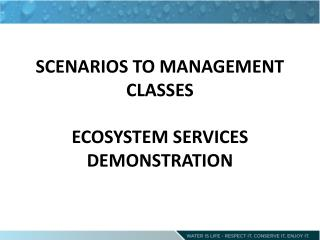 SCENARIOS TO MANAGEMENT CLASSES ECOSYSTEM SERVICES DEMONSTRATION