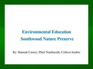 Environmental Education Southwood  Nature  Preserve