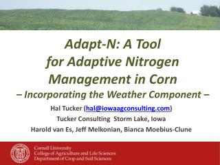 Adapt-N: A  Tool  for Adaptive Nitrogen Management in Corn  – Incorporating the Weather Component –
