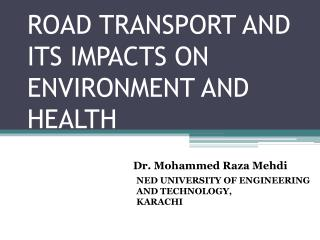 ROAD TRANSPORT AND ITS IMPACTS  ON ENVIRONMENT  AND HEALTH
