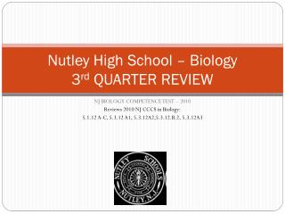 Nutley High School – Biology 3 rd  QUARTER REVIEW