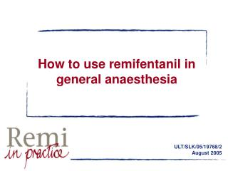 how to use remifentanil in general anaesthesia