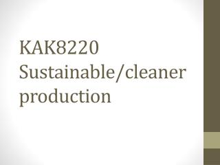 KAK8220  Sustainable/cleaner production