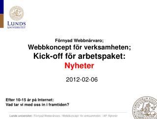 F�rnyad Webbn�rvaro; Webbkoncept  f�r verksamheten; Kick-off f�r arbetspaket:  N yheter