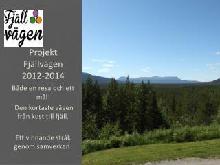 Projekt Fj�llv�gen 2012-2014