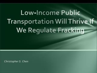 Low-Income Public Transportation Will Thrive If We Regulate  Fracking