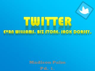 Twitter Evan Williams. Biz stone. jack  dorsey .