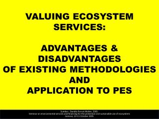 VALUING ECOSYSTEM SERVICES: ADVANTAGES & DISADVANTAGES  OF EXISTING METHODOLOGIES AND  APPLICATION TO PES