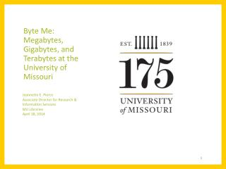 Byte  Me: Megabytes, Gigabytes, and Terabytes at the University of Missouri