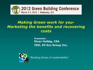 Making Green work for you-  Marketing the benefits and recovering costs