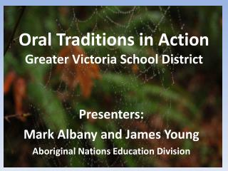 Oral Traditions in Action Greater Victoria School District