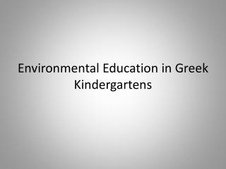 Environmental Education in Greek Kindergartens